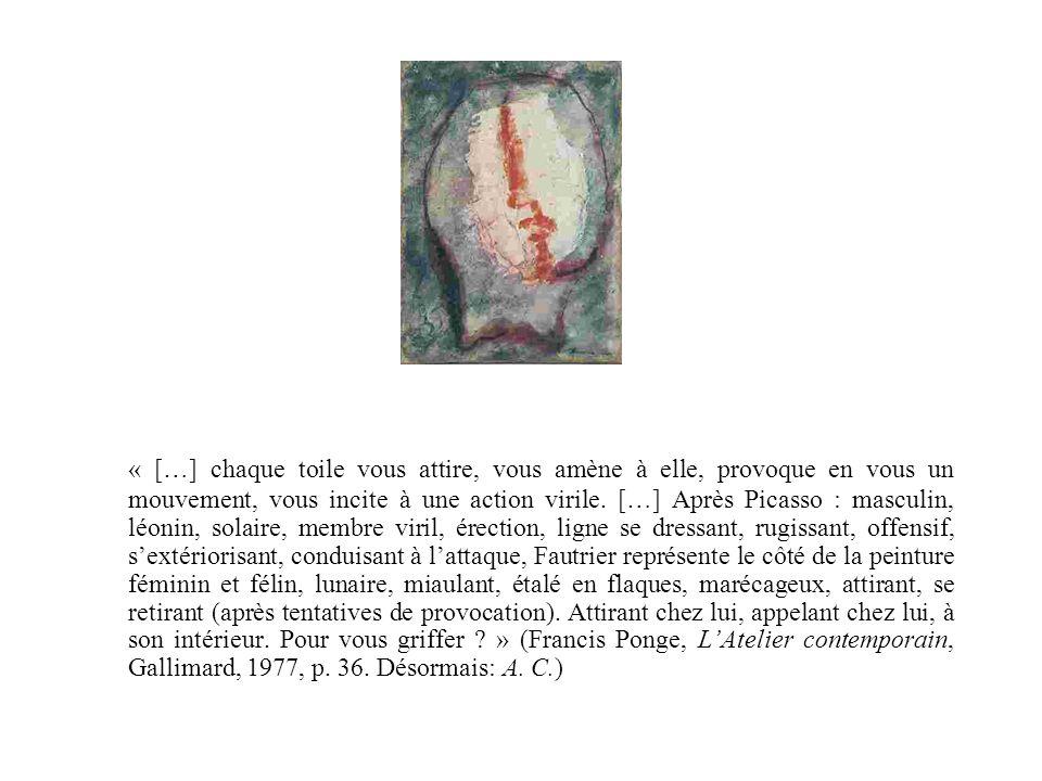 « […] chaque toile vous attire, vous amène à elle, provoque en vous un mouvement, vous incite à une action virile.